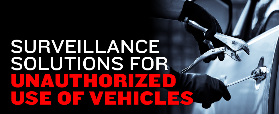 Surveillance Solutions for Unauthorized Use of Vehicles