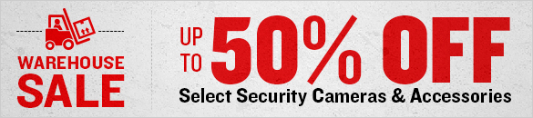 Security Camera and Systems Warehouse Sale