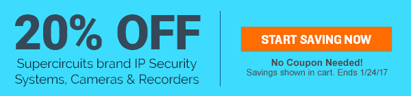 Save 20% on Supercircuits IP security cameras, recorders and systems