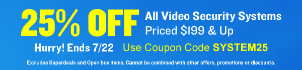 25% off video security systems over $199