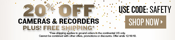 Save 20% on Security Cameras and Recorders plus Free Shipping. Hurry offer ends 12/18/2018.