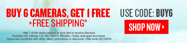 Buy 6 Get 1 Camera Free plus Free Shipping. Hurry offer ends 08/21/2018.