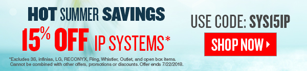 Save up to 15% on IP security systems plus free shipping. Hurry offer ends 07/24/2018.