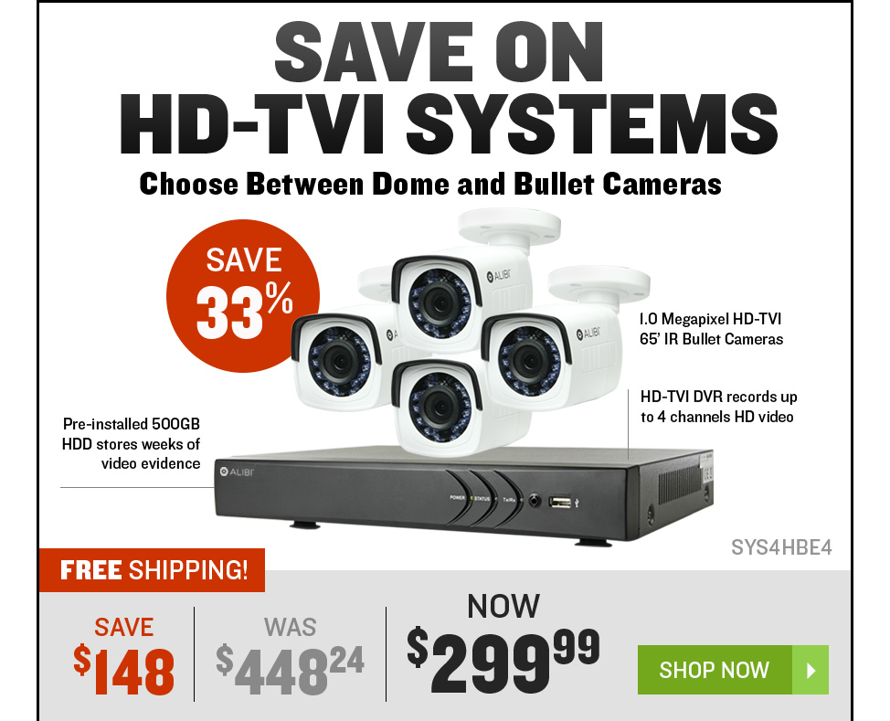SAVE ON HD-TVI SYSTEMS - Choose Between Dome and Bullet Cameras
