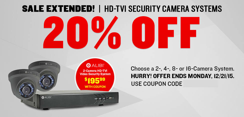 2 Days Only! HD-TVI Security Camera Systems 20% OFF - Use Coupon Code: 20HDTV3 - Hurry! Offer Ends Thursday, 12/17/15