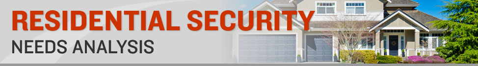 Residential Security Needs Analysis